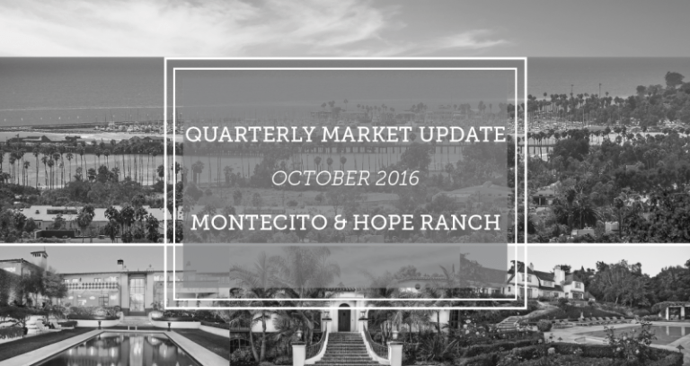 Montecito & Hope Ranch Quarterly Market Update October 2016